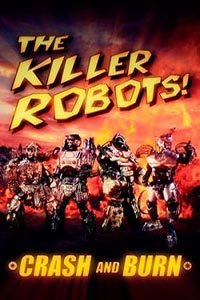 Роботи-вбивці! Зруйнувати і спалити (2016)