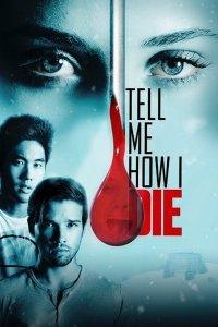Розкажи мені, як я помру (2016)